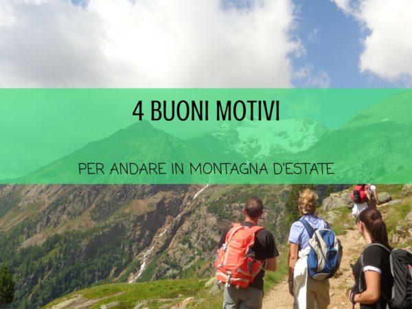 4 buoni motivi per andare in montagna d'estate