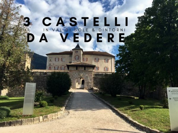 3 castelli da vedere in val di sole e dintorni